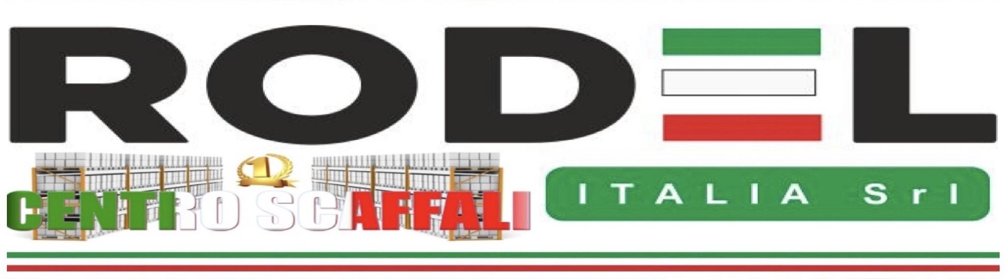 CENTRO SCAFFALI RODEL ITALIA S.R.L CON SEDE MILANO, BOLOGNA, ROMA, NAPOLI, AUSTRIA.